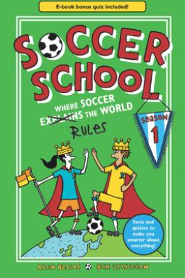 Soccer School Season 1: Where Soccer Explains the World - Alex Bellos