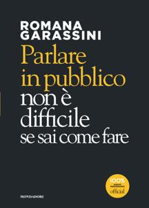 Parlare in pubblico non è difficile - Romana Garassini pdf download