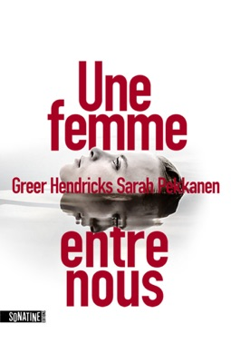 Une femme entre nous - Greer Hendricks & Sarah Pekkanen pdf download