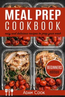 Meal Prep Cookbook - adam cook