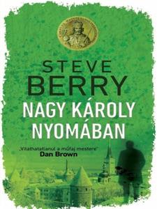 Nagy Károly nyomában - Steve Berry pdf download