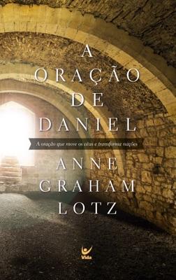 A oração de Daniel - Anne Graham Lotz pdf download