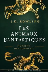 Les Animaux Fantastique - J.K. Rowling & Jean-François Ménard pdf download