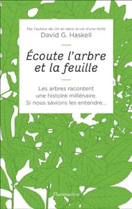 Écoute l'arbre et la feuille - David George Haskell pdf download