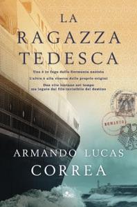 La ragazza tedesca - Armando Lucas Correa pdf download