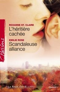 L'héritière cachée - Scandaleuse alliance (Harlequin Passions) - Roxanne St. Claire & Emilie Rose pdf download
