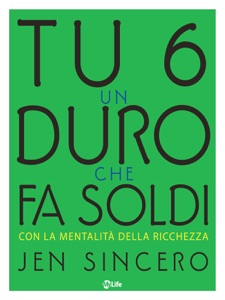 Tu sei un duro che fa soldi - Jen Sincero pdf download