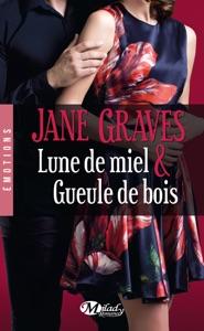 Lune de miel & Gueule de bois - Jane Graves pdf download