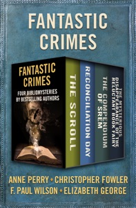 Fantastic Crimes - Anne Perry, Christopher Fowler, F. Paul Wilson & Elizabeth George pdf download