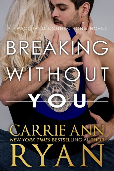 Breaking Without You - Carrie Ann Ryan pdf download