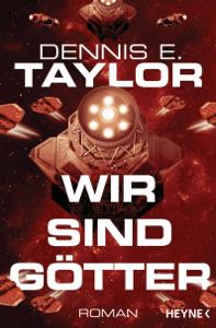 Wir sind Götter - Dennis E. Taylor pdf download