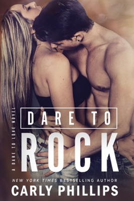 Dare to Rock - Carly Phillips pdf download