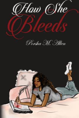 How She Bleeds - Porsha M. Allen