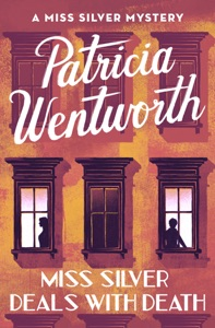Miss Silver Deals with Death - Patricia Wentworth pdf download