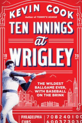 Ten Innings at Wrigley - Kevin Cook