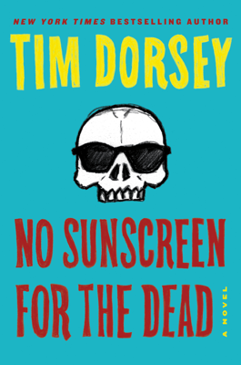 No Sunscreen for the Dead - Tim Dorsey pdf download