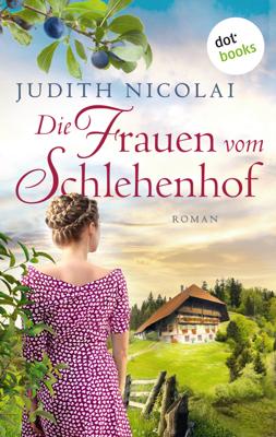 Die Frauen vom Schlehenhof - Judith Nicolai pdf download