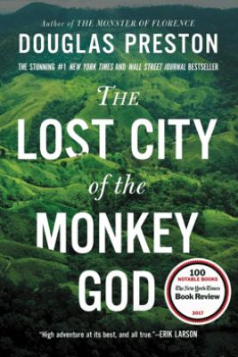 The Lost City of the Monkey God - Douglas Preston