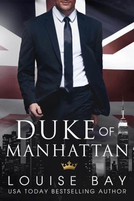 Duke of Manhattan - Louise Bay pdf download