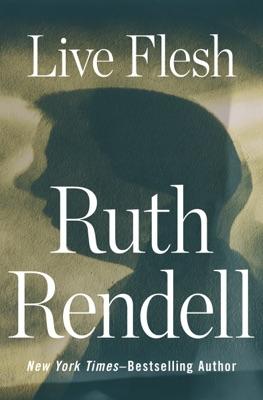 Live Flesh - Ruth Rendell pdf download