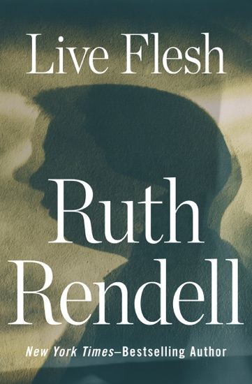 Live Flesh by Ruth Rendell PDF Download