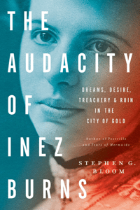 The Audacity of Inez Burns - Stephen G. Bloom pdf download