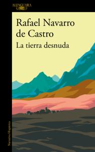 La tierra desnuda - Rafael Navarro de Castro pdf download