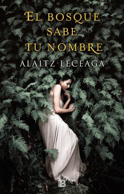 El bosque sabe tu nombre - Alaitz Leceaga pdf download