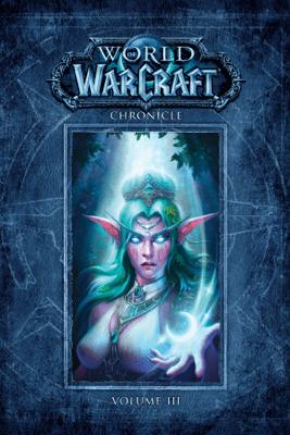 World of Warcraft Chronicle Volume 3 - Blizzard Entertainment