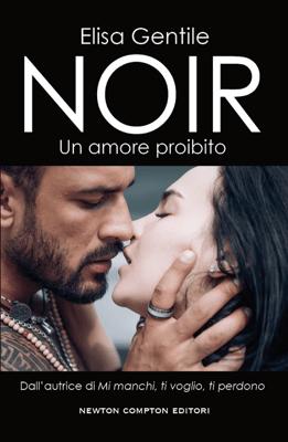 Noir. Un amore proibito - Elisa Gentile pdf download