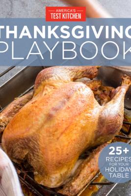 America's Test Kitchen Thanksgiving Playbook - America's Test Kitchen