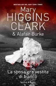La sposa era vestita di bianco - Mary Higgins Clark & Alafair Burke pdf download