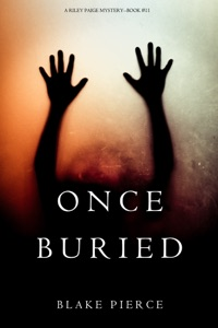 Once Buried (A Riley Paige Mystery—Book 11) - Blake Pierce pdf download