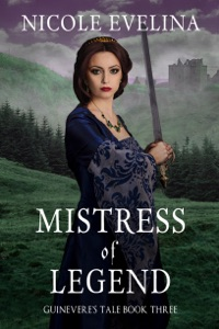 Mistress of Legend: Guinevere's Tale Book 3 - Nicole Evelina pdf download