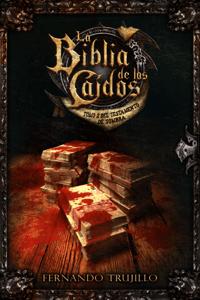 La Biblia de los Caídos. Tomo 2 del testamento de Sombra - Fernando Trujillo pdf download