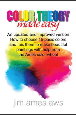 Color Theory Made Easy - Jim Ames