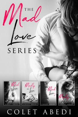 The Mad Love Series - Colet Abedi pdf download