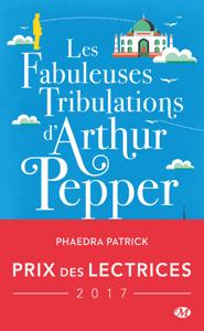 Les Fabuleuses Tribulations d'Arthur Pepper - Phaedra Patrick pdf download