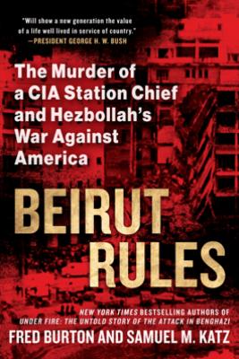 Beirut Rules - Fred Burton & Samuel Katz