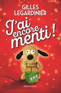 J'ai encore menti ! - Gilles Legardinier pdf download