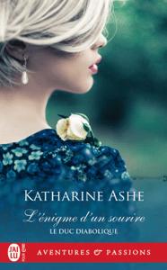 Le Duc diabolique (tome 4) - L'énigme d'un sourire - Katharine Ashe pdf download