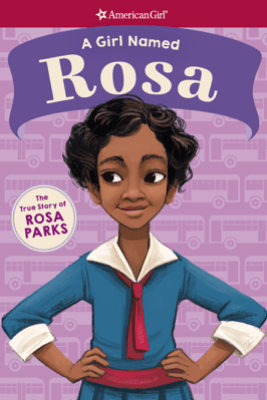 A Girl Named Rosa: The True Story of Rosa Parks (American Girl: A Girl Named) - Denise Lewis Patrick