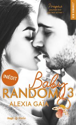 Baby random - tome 3 - Alexia Gaia pdf download