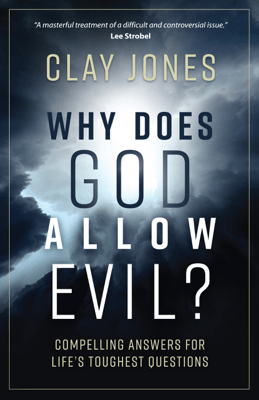 Why Does God Allow Evil? - Clay Jones pdf download
