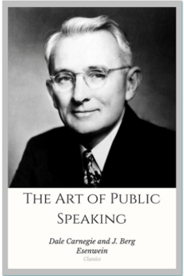 The Art of Public Speaking - Dale Carnegie & J. Berg Esenwein