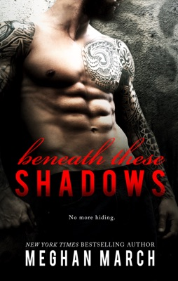 Beneath These Shadows - Meghan March pdf download