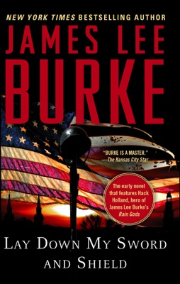 Lay Down My Sword and Shield - James Lee Burke pdf download