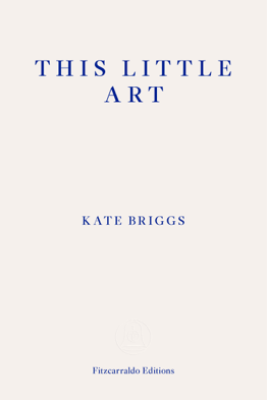 This Little Art - Kate Briggs