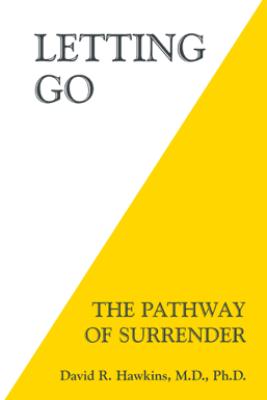 Letting Go - David R. Hawkins, M.D. Ph.D.