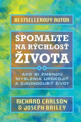 Spomaľte na rýchlosť života - Richard Carlson pdf download